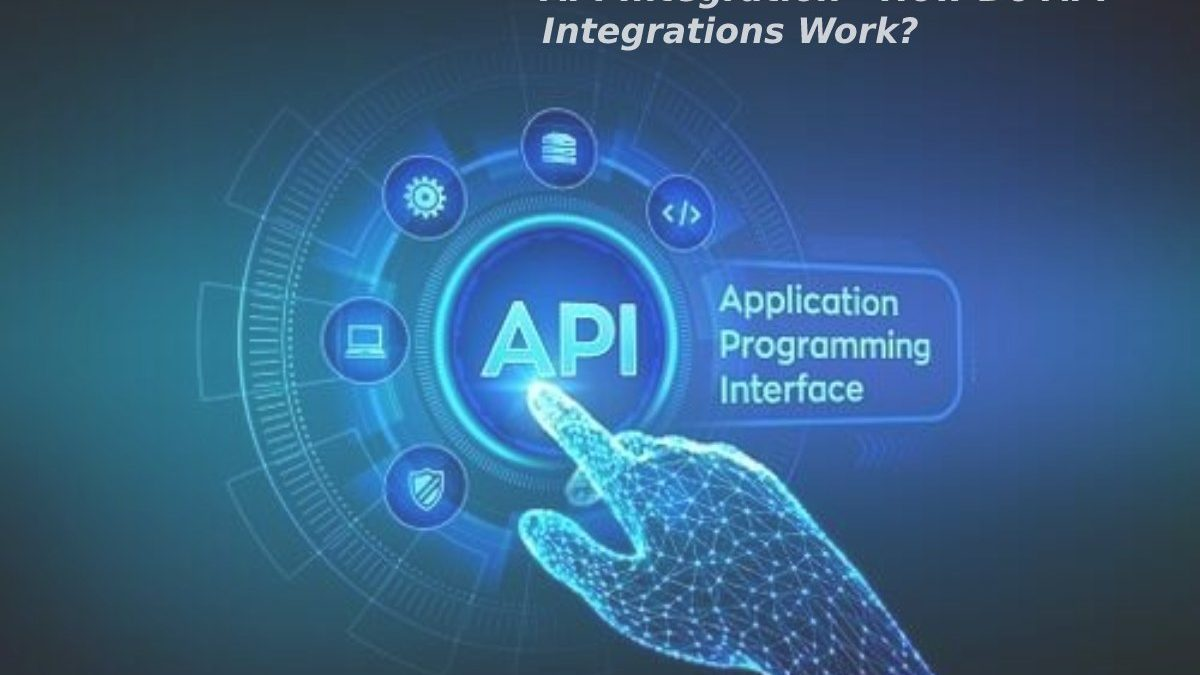 API Integration – How Do API Integrations Work?