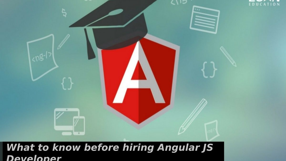 What to know before hiring Angular JS Developer