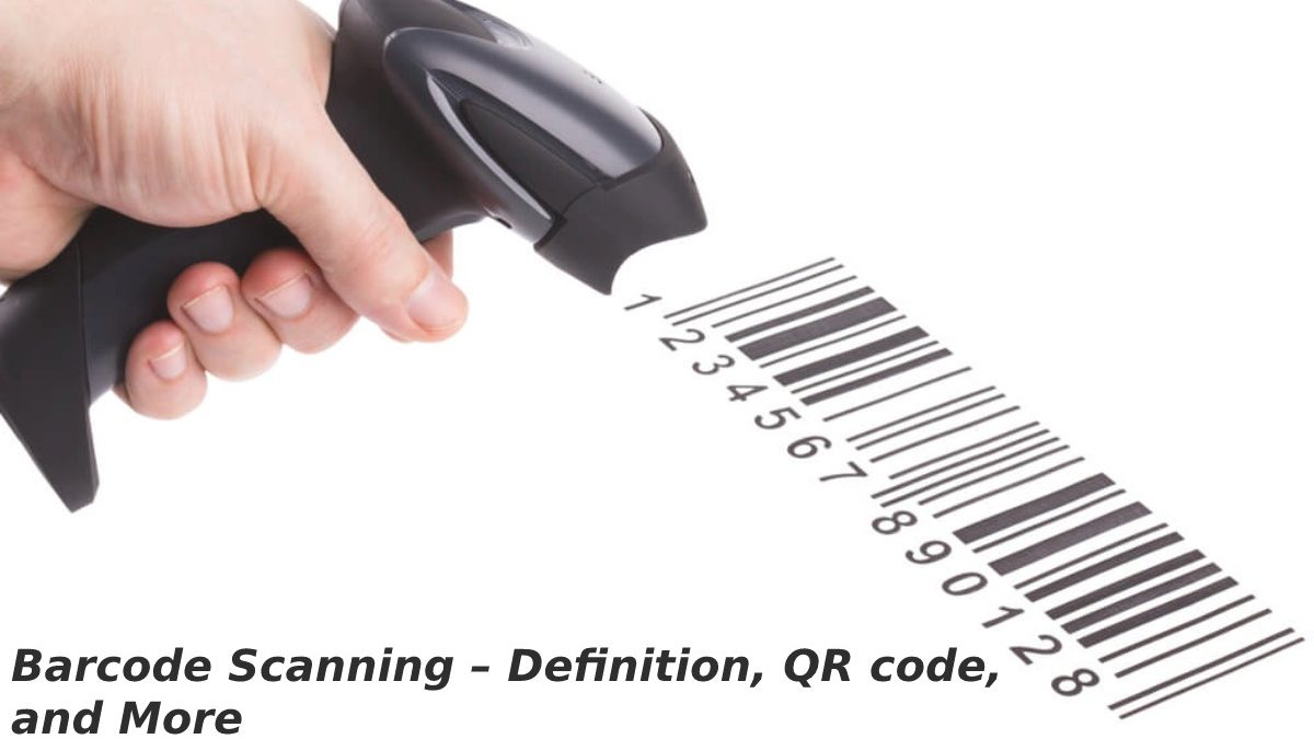 Barcode Scanning – Definition, QR code, and More