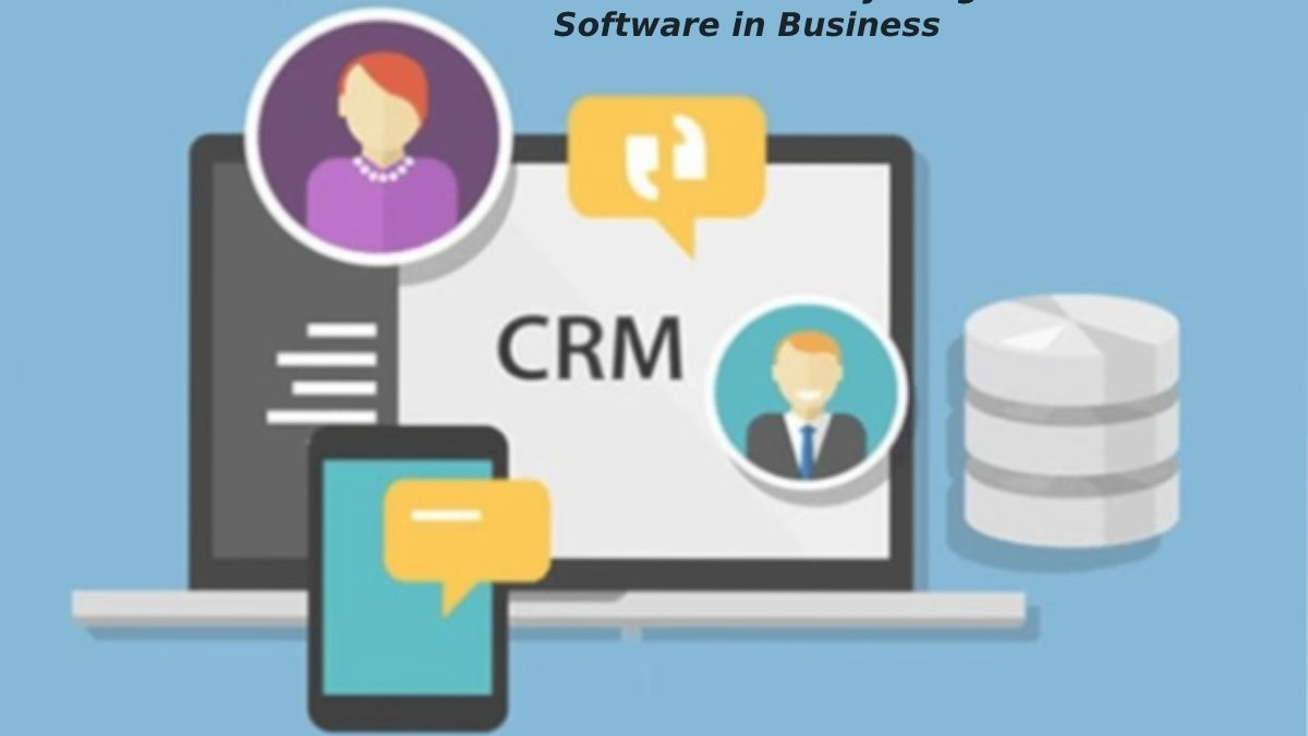 Understand Everything About CRM Software in Business