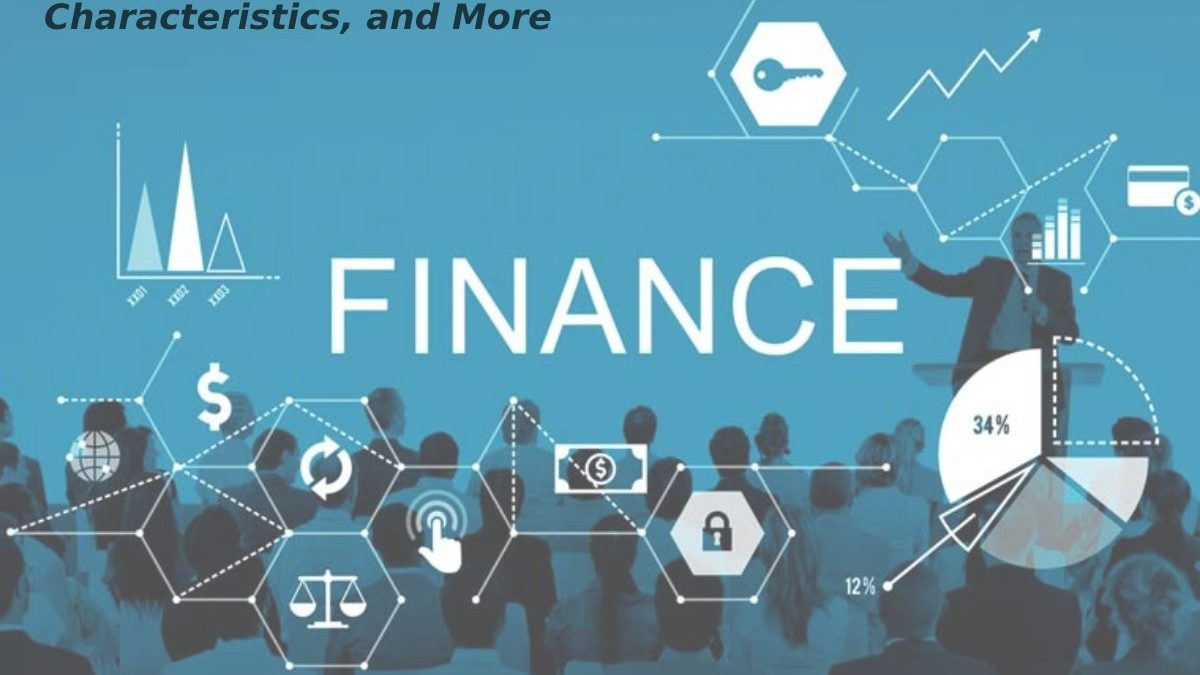 What is Finance? – Definition, Characteristics, and More