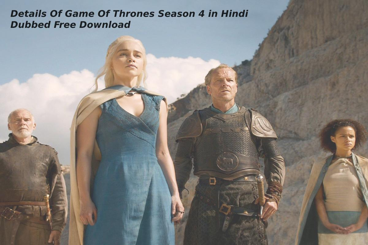 Details Of Game Of Thrones Season 4 in Hindi Dubbed Free Download