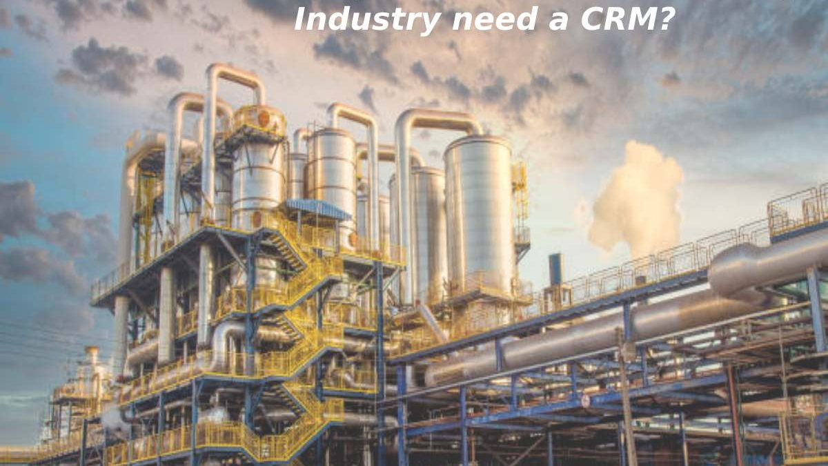 Why does the Manufacturing Industry need a CRM?
