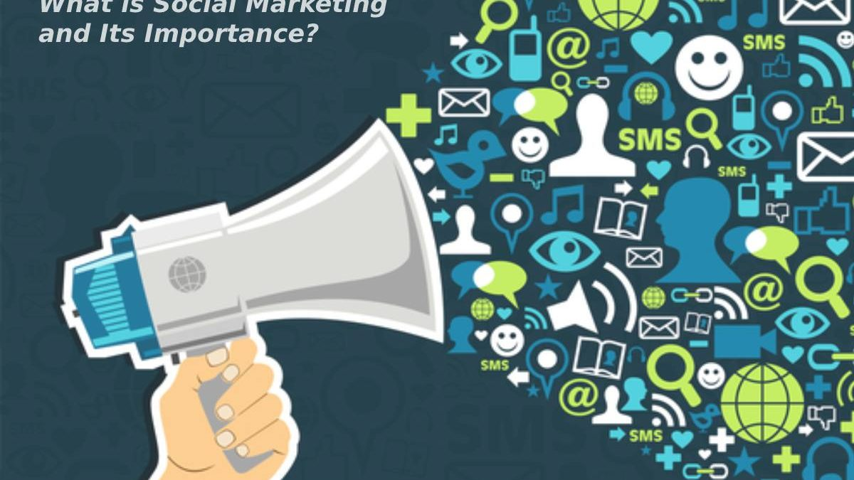 What is Social Marketing and Its Importance?