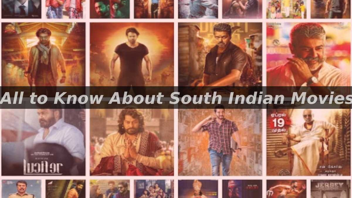 All to Know About South Indian Movies