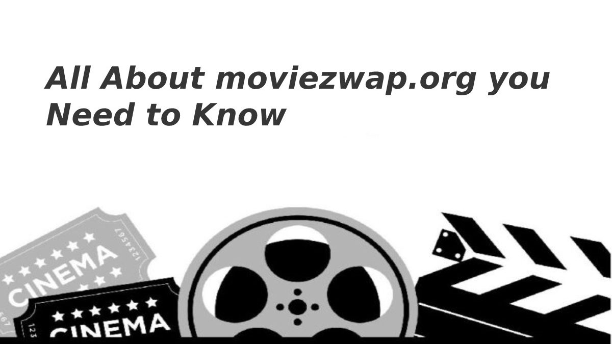All About moviezwap.org you Need to Know