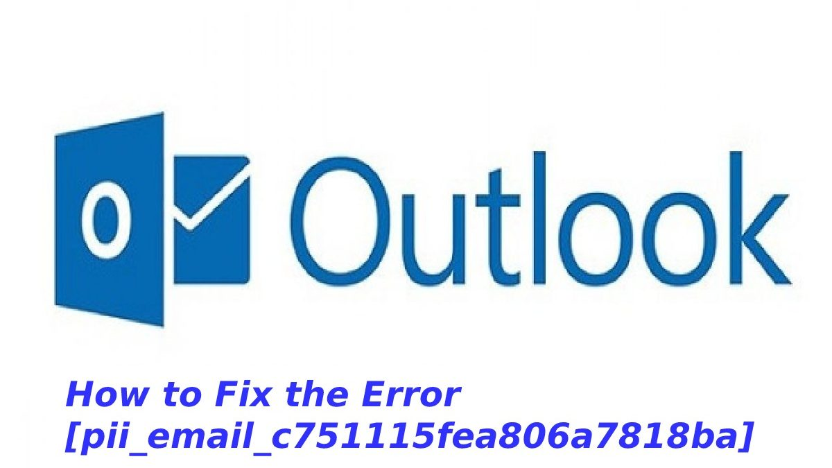 How to Fix the Error [pii_email_c751115fea806a7818ba]