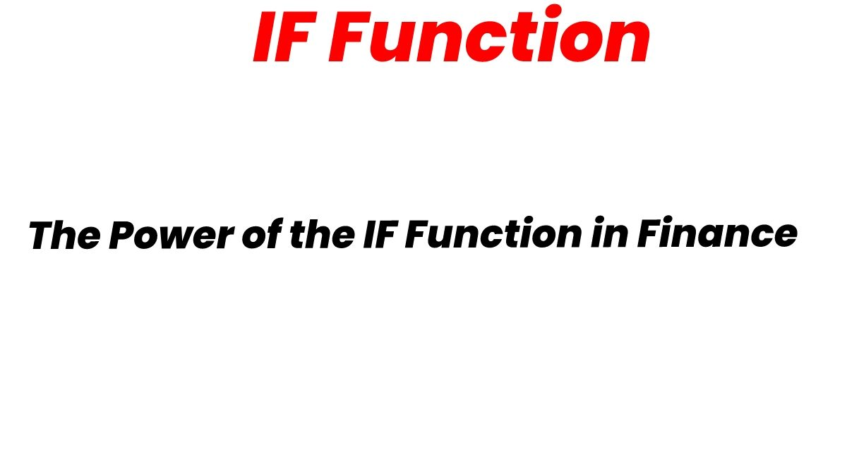 The Power of the IF Function in Finance