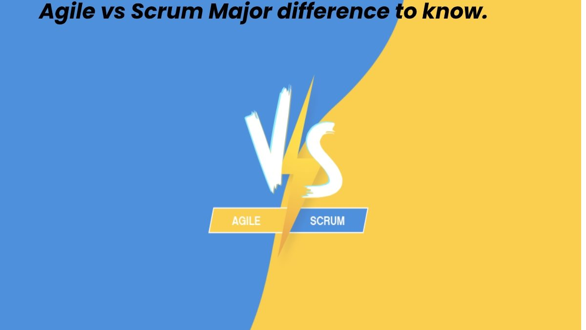 Agile vs Scrum Major difference to know.