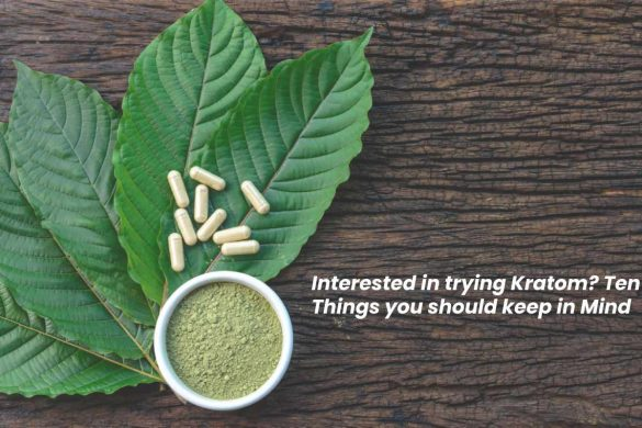 Interested in trying Kratom_ Ten Things you should keep in Mind (2)